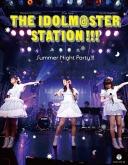 ライブ THE IDOLM@STER STATION!!! Summer Night Party!!!