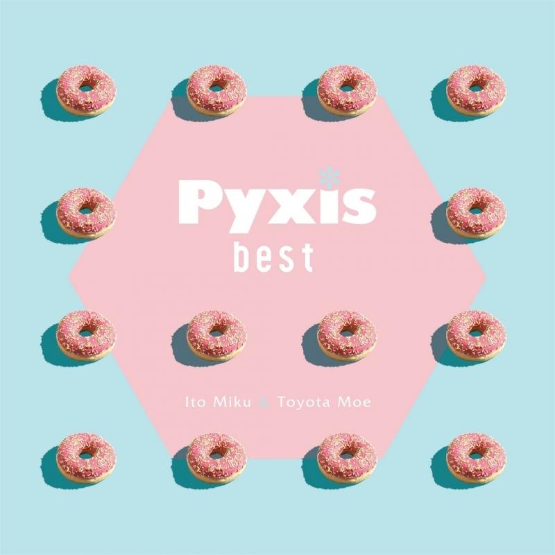 【アルバム】「Pyxis best」/Pyxis 【初回限定盤】