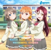 TV ラブライブ!サンシャイン!! 「WATER BLUE NEW WORLD/WONDERFUL STORIES」/Aqours