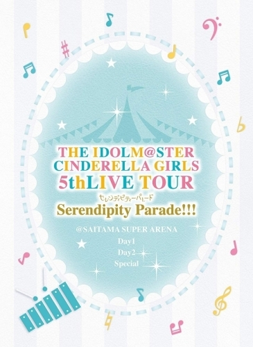 【Blu-ray】THE IDOLM@STER CINDERELLA GIRLS 5thLIVE TOUR Serendipity Parade!!!@SAITAMA SUPER ARENA 【初回限定生産】