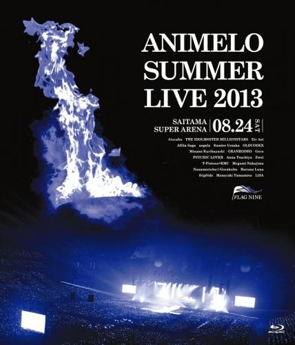 【Blu-ray】Animelo Summer Live 2013 -FLAG NINE- 8.24