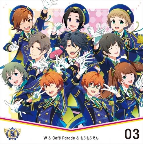 【キャラクターソング】THE IDOLM@STER SideM 5th ANNIVERSARY DISC 03 W&Cafe Parade&もふもふえん