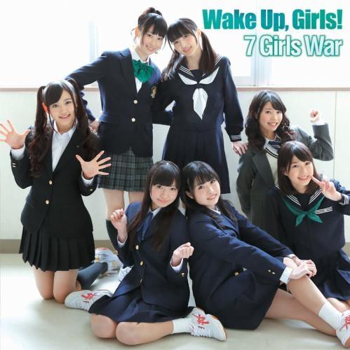 【主題歌】TV Wake Up,Girls! OP「7 girls war」/Wake Up,Girls! DVD付