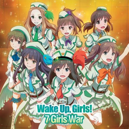 【主題歌】TV Wake Up,Girls! OP「7 girls war」/Wake Up,Girls! 通常盤