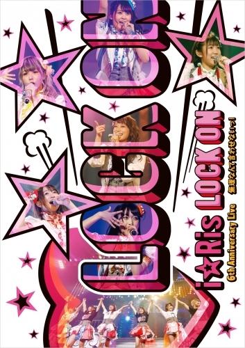 【Blu-ray】i☆Ris 6th Anniversary Live ~Lock on 無理なんて言わせないっ!~ 通常版