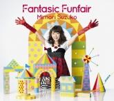 三森すずこ/Fantasic Funfair DVD付限定盤