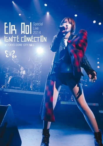 【DVD】藍井エイル/Special Live 2014 ~IGNITE CONNECTION~ at TOKYODOME CITY HALL