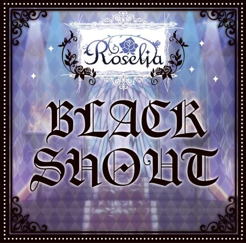【マキシシングル】バンドリ! ガールズバンドパーティ! BLACK SHOUT 【通常盤】/Roselia