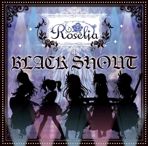 【マキシシングル】バンドリ! ガールズバンドパーティ! BLACK SHOUT 【Blu-ray付生産限定盤】/Roselia