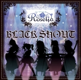 バンドリ! ガールズバンドパーティ! BLACK SHOUT 【Blu-ray付生産限定盤】/Roselia