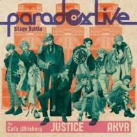 """【マキシシングル】Paradox Live Stage Battle """"JUSTICE""""/The Cat's Whiskers×悪漢奴等"""