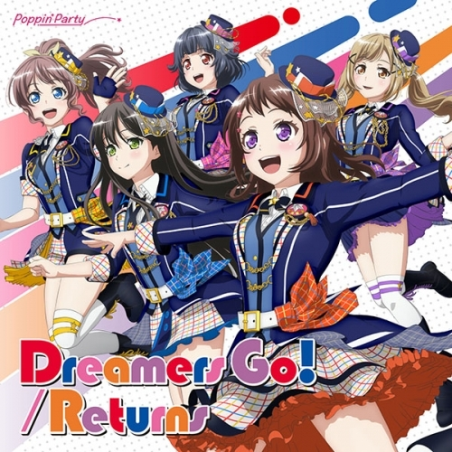【キャラクターソング】TV BanG Dream! Poppin'Party 14thシングル「Dreamers Go!/Returns」 Blu-ray付生産限定盤
