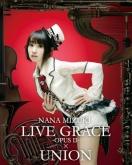 水樹奈々/NANA MIZUKI LIVE GRACE -OPUSII- ×UNION