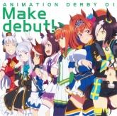 TV ウマ娘 プリティーダービー OP「Make debut!」