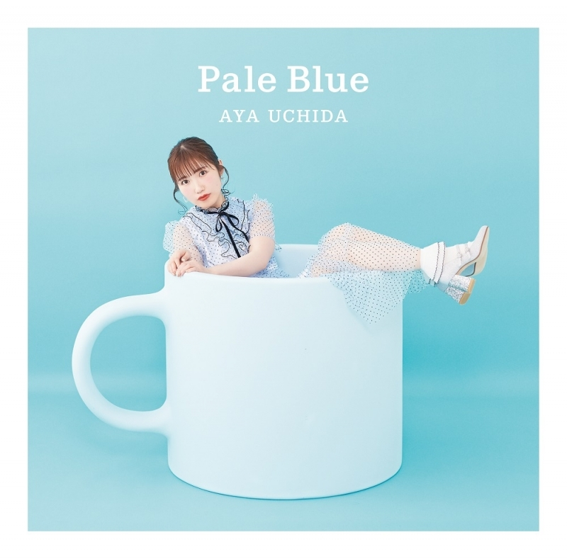【主題歌】TV やくならマグカップも ED 「Pale Blue」/内田彩 【通常盤】