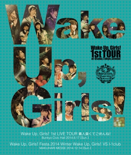 【Blu-ray】Wake Up,Girls! VS I-1club/1st LIVE TOUR 素人臭くてごめんね!Wake Up,Girls! Festa.2014 Wake Up,Girls!