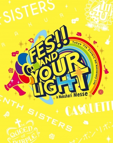 【Blu-ray】Tokyo 7th シスターズ「t7s 4th Anniversary Live -FES!! AND YOUR LIGHT- in Makuhari Messe」【通常盤】