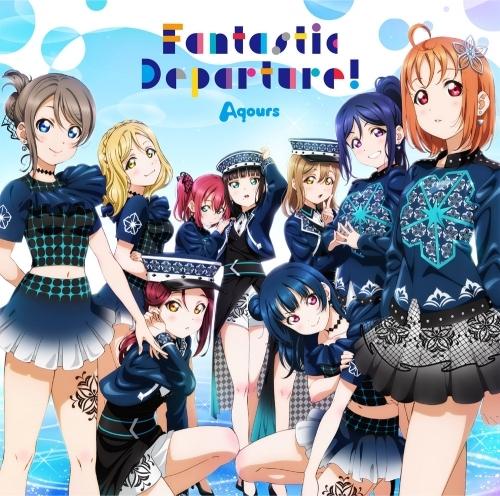 【マキシシングル】ラブライブ!サンシャイン!! Aqours 6th LoveLive! DOME TOUR 2020 テーマソングCD「Fantastic Departure!」