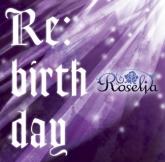 バンドリ! ガールズバンドパーティ! Re:birth day 【Blu-ray付初回生産限定盤】/Roselia