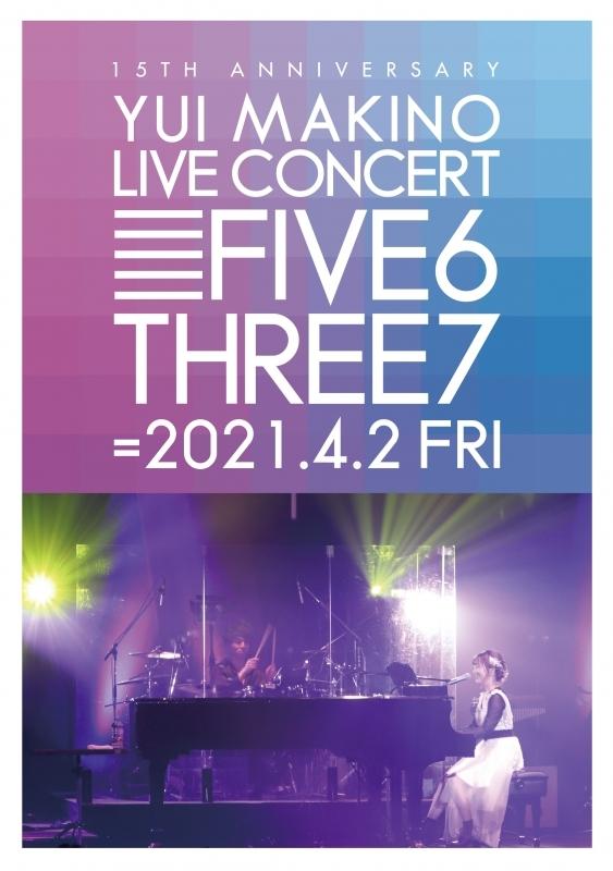【Blu-ray】YUI MAKINO LIVE CONCERT FIVE6THREE7/牧野由依