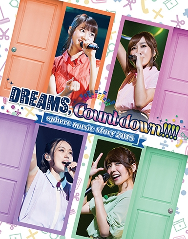 "【Blu-ray】Sphere/sphere music story 2015 ""DREAMS,Count down!!!!"" LIVEBD"