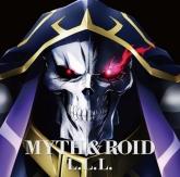 TV オーバーロード ED「L.L.L.」/MYTH&ROID