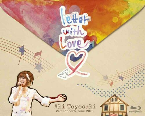 【Blu-ray】豊崎愛生/2nd concert tour 2013 letter with Love