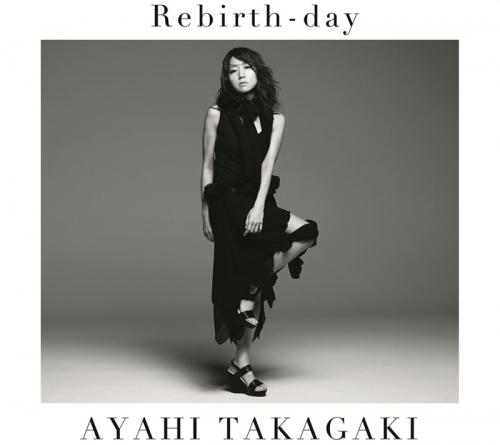 【主題歌】TV 戦姫絶唱シンフォギアGX ED「Rebirth-day」/高垣彩陽 通常盤