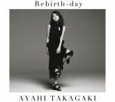 TV 戦姫絶唱シンフォギアGX ED「Rebirth-day」/高垣彩陽 通常盤
