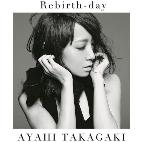 【主題歌】TV 戦姫絶唱シンフォギアGX ED「Rebirth-day」/高垣彩陽 初回生産限定盤
