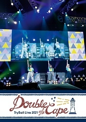 """【Blu-ray】TrySail Live 2021 """"Double the Cape""""  【初回仕様限定盤】"""