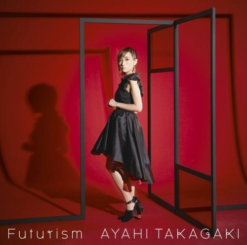【主題歌】TV 戦姫絶唱シンフォギアAXZ ED「Futurism」/高垣彩陽 初回生産限定盤
