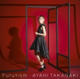 TV 戦姫絶唱シンフォギアAXZ ED「Futurism」/高垣彩陽 初回生産限定盤