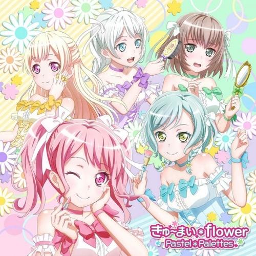 【キャラクターソング】TV BanG Dream! Pastel*Palettes 5thシングル「きゅ~まい*flower」 Blu-ray付生産限定盤