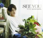 TV 夏雪ランデブー OP「SEE YOU」/松下優也 初回生産限定盤