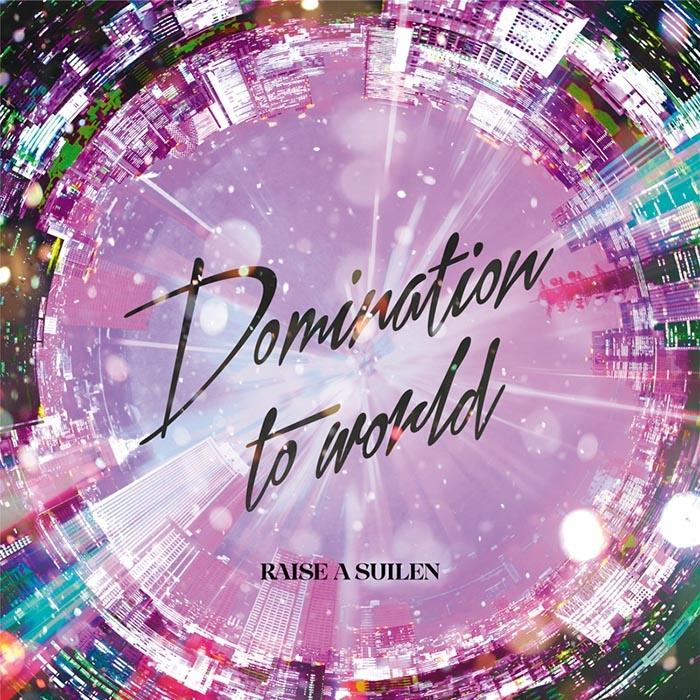 【マキシシングル】BanG Dream!(バンドリ!) 「Domination to world」/RAISE A SUILEN 【Blu-ray付生産限定盤】