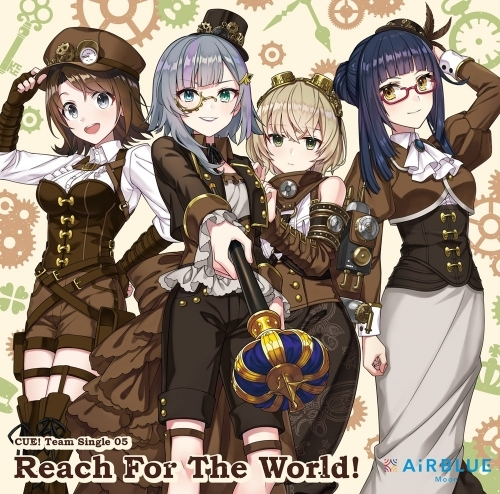 【マキシシングル】CUE! Team Single 05 「Reach For The World!」/AiRBLUE Moon