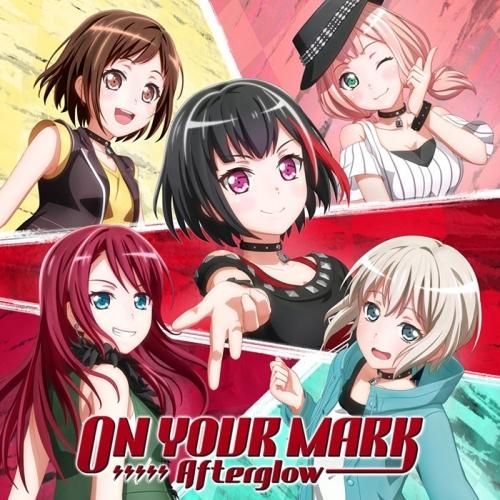 【キャラクターソング】TV BanG Dream! Afterglow 5thシングル「ON YOUR MARK」 Blu-ray付生産限定盤