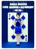 水樹奈々/NANA MIZUKI LIVE GAMES×ACADEMY 【BLUE】