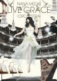 水樹奈々/NANA MIZUKI LIVE GRACE -ORCHESTRA-