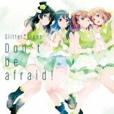 バンドリ! ガールズバンドパーティ! 「Don't be afraid!」/Glitter*Green【通常盤】