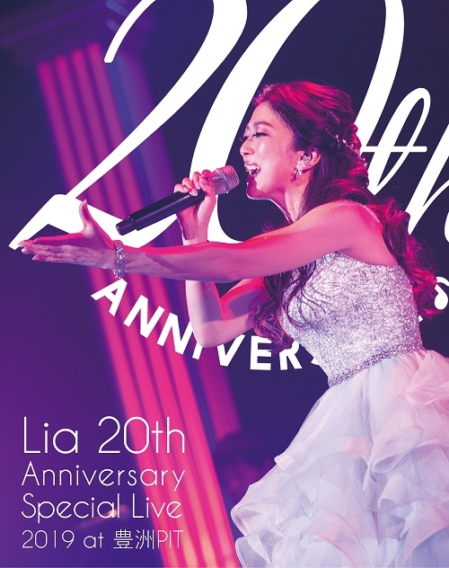 【Blu-ray】Lia 20th Anniversary Special Live 2019 at 豊洲PIT