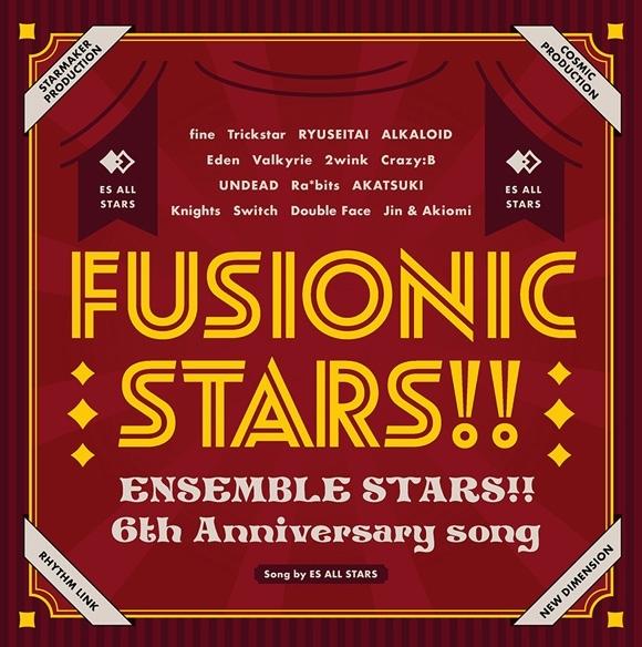 【キャラクターソング】あんさんぶるスターズ!! 6th Anniversary song FUSIONIC STARS!!