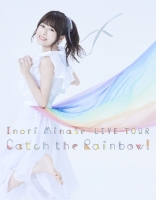 【Blu-ray】 Inori Minase LIVE TOUR Catch the Rainbow!/水瀬いのり