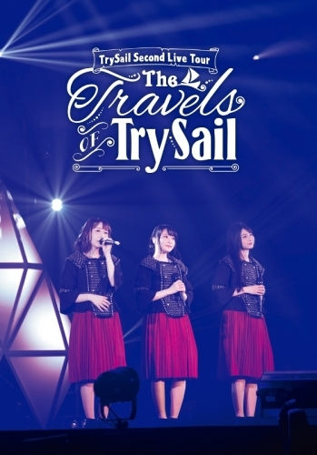 """【DVD】TrySail/Second Live Tour """"The Travels of TrySail"""""""