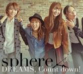 Sphere(スフィア)/DREAMS,Count down! 初回生産限定盤B
