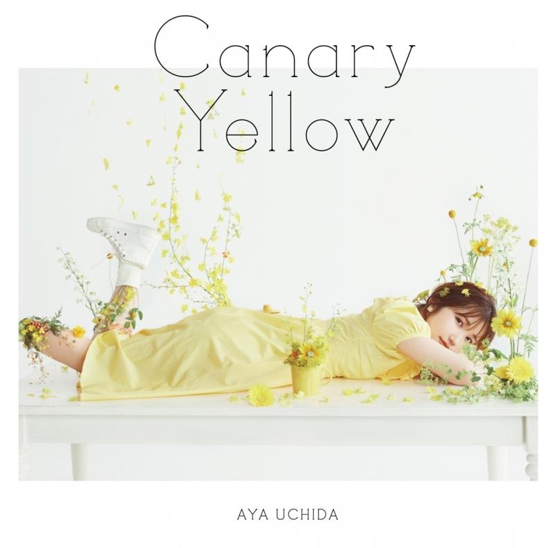 【主題歌】TV やくならマグカップも 二番窯 ED 「Canary Yellow」/内田彩 【通常盤】