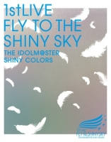 【Blu-ray】THE IDOLM@STER SHINY COLORS 1stLIVE FLY TO THE SHINY SKY