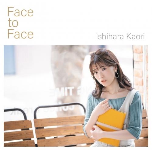 【マキシシングル】Face to Face/石原夏織 【通常盤】