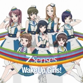 TV Wake Up, Girls! 新章OP 7 Senses/Wake Up, Girls!